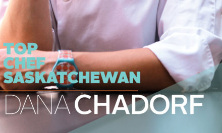 Dana Chadorf: Top Chef Saskatchewan