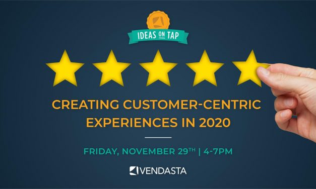 Ideas on Tap: Creating Customer Centric Experiences in 2020